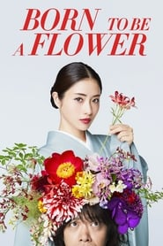 Poster Born to be a Flower 2018
