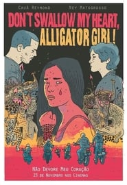 Don't Swallow My Heart, Alligator Girl