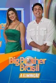 Big Brother Brasil: A Eliminação
