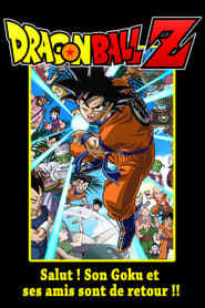 Dragon Ball Z – Salut ! Son Gokû et ses amis sont de retour !! (2008)