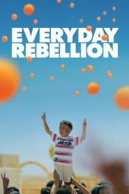 Everyday Rebellion (2013)
