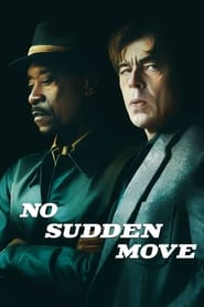 No Sudden Move - Trust is a setup. - Azwaad Movie Database