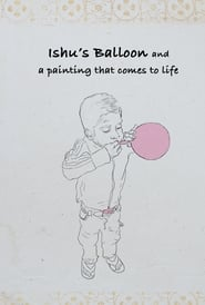 Ishu's Balloon and a Painting that Comes to Life