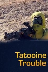 Tatooine Trouble (2021)
