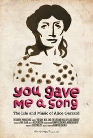 You Gave Me A Song: The Life and Music of Alice Gerrard 2019