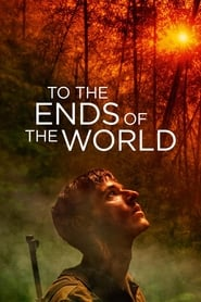 To the Ends of the World (2018)