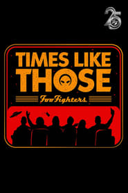 Times Like Those: Foo Fighters 25th Anniversary (2020)