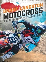 مشاهدة فيلم Grant Langston: Motocross Training with the Champ مترجم