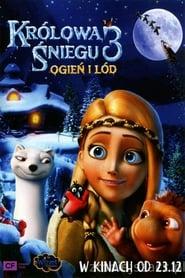 Królowa Śniegu 3: Ogień i lód / Snezhnaya koroleva 3. Ogon i led (2016)