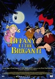 Tiffany e i tre briganti (2007)