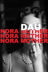 DAU. Nora Mother