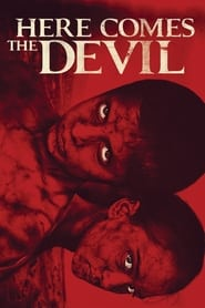Watch Here Comes the Devil (2012)