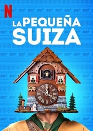 La pequeña Suiza (2019) The Little Switzerland