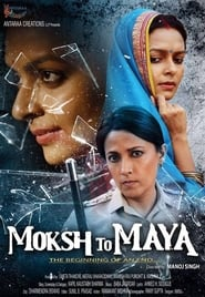 Moksh To Maya 2019 Hindi Movie SM WebRip 300mb 480p 1GB 720p 2GB 1080p