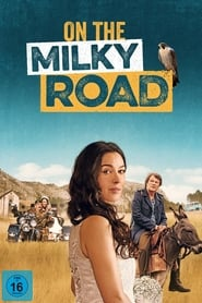On the Milky Road (2016)