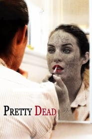 Pretty Dead (2013) online ελληνικοί υπότιτλοι