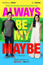 Always Be My Maybe - There's Always Been Something Between Them. - Azwaad Movie Database