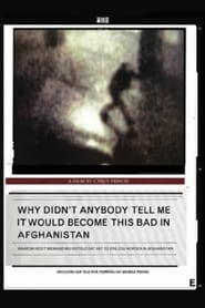 Why Didn't Anybody Tell Me It Would Become This Bad in Afghanistan 2007