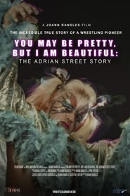 Watch You May Be Pretty, But I Am Beautiful: The Adrian Street Story (2019) Fmovies