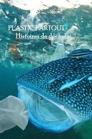 Plastic partout Histoires de déchets