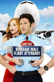 Poster Larry Gaye: Renegade Male Flight Attendant 2015