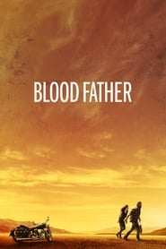 Nonton Film Blood Father (2016)