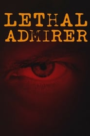 A Friend's Obsession (Lethal Admirer) (2018)