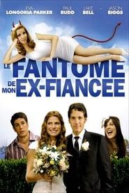 Le fantôme de mon ex-fiancée (2008)