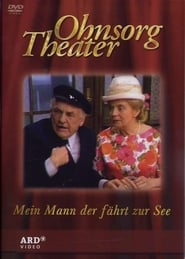 Ohnsorg Theater - Mein Mann der fährt zur See