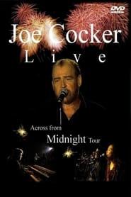 Joe Cocker - Live - Across from Midnight Tour 2004