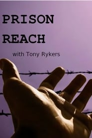 Prison Reach | with Tony Rykers