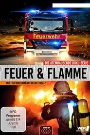 Feuer & Flamme – Mit Feuerwehrmännern im Einsatz 2017