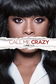 'Call Me Crazy: A Five Film (2013)