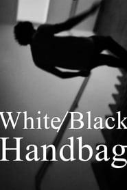 مشاهدة فيلم White/Black Handbag مترجم