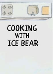 مشاهدة فيلم We Bare Bears: Cooking with Ice Bear مترجم