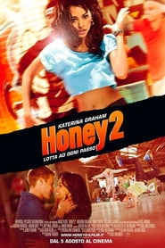 Honey 2 – Lotta ad ogni passo (2011)