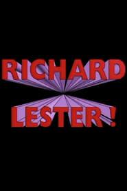 Richard Lester!