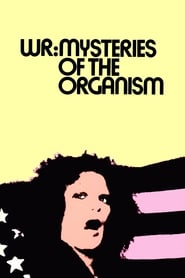 WR: Mysteries of the Organism / W.R. – Misterije organizma (1971) online ελληνικοί υπότιτλοι