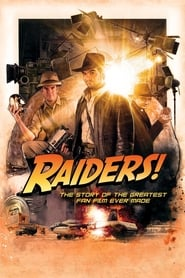 Poster for Raiders!: The Story of the Greatest Fan Film Ever Made
