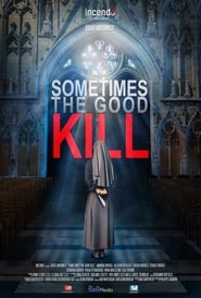 Sometimes the Good Kill (2017) Watch Online Free