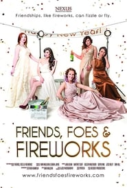 Friends, Foes & Fireworks (2017)