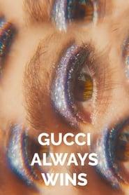 Gucci Always Wins (2020)