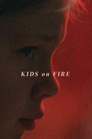 Kids on Fire (2019)