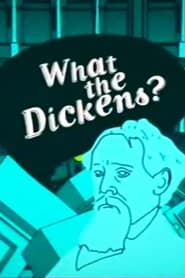 What the Dickens? 2008