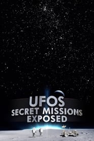 UFOs Secret Missions Exposed (2019)