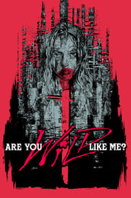 Are You Wild Like Me? (2018)