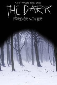 The Dark: Forever Winter 2021