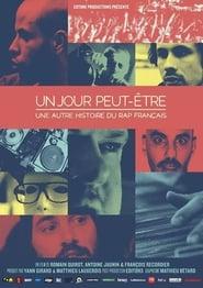 UN JOUR PEUT ÊTRE, une autre histoire du rap français /May be another day, a story of the French alternative rap music