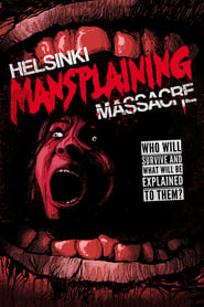 Helsinki Mansplaining Massacre (2018)