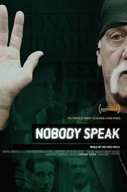 Nobody Speak: Hulk Hogan, Gawker and Trials of a Free Press